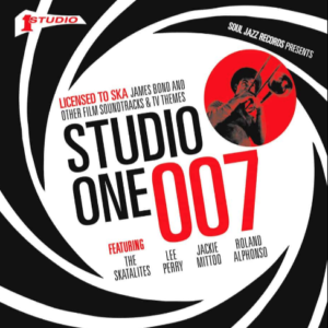 Studio One 0077: Licensed To Ska! James Bond and other Film Soundtracks & TV Themes