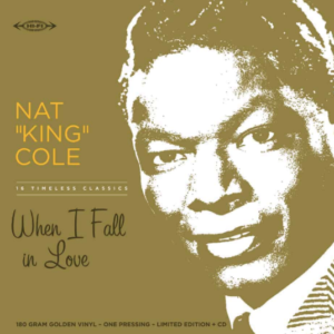 "NAT ""KING"" COLE – WHEN I FALL IN LOVE"