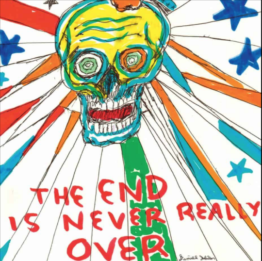 Daniel Johnston The end is never really over