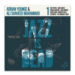 ADRIAN YOUNGE & ALI SHAHEED MUHAMMAD JAZZ IS DEAD