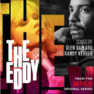 GLENN BALLARD The Eddy (Soundtrack from the Netflix Original Series)