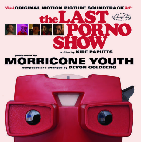 Morricone Youth / Devon Goldberg The Last Porno Show (Original Soundtrack //Disquaire Day 2020)