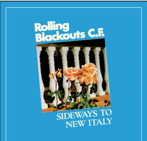 Rolling Blackouts Coastal Fever Sideways to New Italy (exclu Indé)