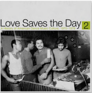 LOVE SAVES THE DAY : A HISTORY OF AMERICAN DANCE MUSIC CULTURE 1970-1979 PART 2