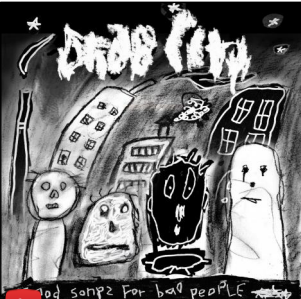 DRAB CITY Good Songs For Bad People