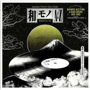 Various Artists WAMONO A to Z Vol. I - Japanese Jazz Funk & Rare Groove 1968-1980 (Selected by DJ Yoshizawa Dynamite & Chintam)