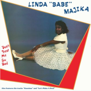 "Linda ""babe"" Majika ""Don't Treat Me So Bad (lp)"""