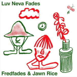 "Fredfades & Jawn Rice ""Luv Neva Fades"