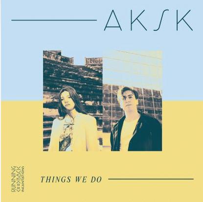 """Aksk """"Things We Do"""