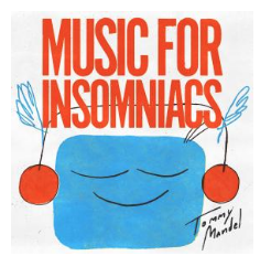 MUSIC FOR INSOMNIACS BY TOMMY MANDEL