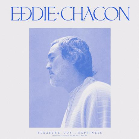 Eddie Chacon Pleasure, Joy and Happiness
