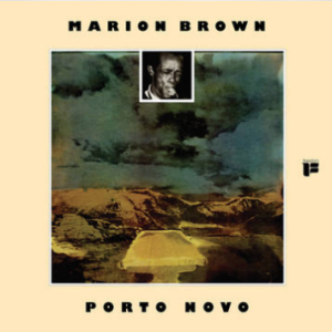 Marion Brown Porto Novo (Colored Vinyl, limited to 1500, indie exclusive)