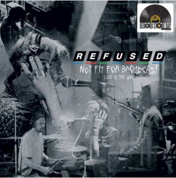 REFUSED Not Fit For Broadcast - Live at the BBC