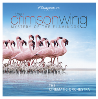 Cinematic Orchestra with the London Metropolitan Orchestra (The) The Crimson Wing – Mystery of The Flamingoes (Disney)