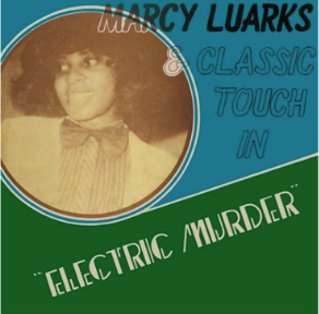 MARCY LUARKS AND CLASSIC TOUCH ELECTRIC MURDER