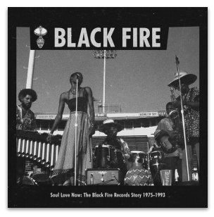 VARIOUS ARTISTS SOUL LOVE NOW THE BLACK FIRE RECORDS STORY 1975-1993