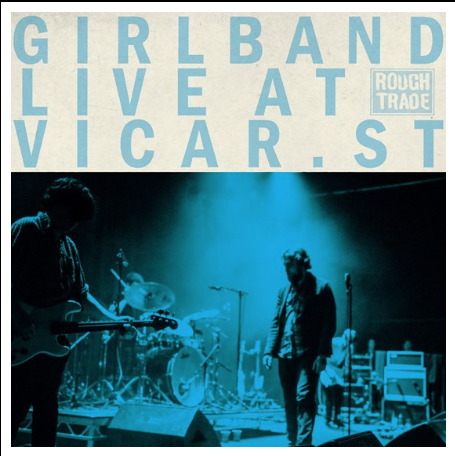 GIRL BAND LIVE AT VICAR STREET (RSD)