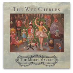 THE WEE CHERUBS THE MERRY MAKERS