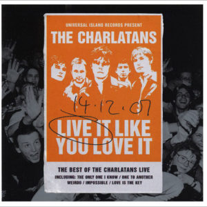 THE CHARLATANS - LIVE IT LIKE YOU LOVE IT