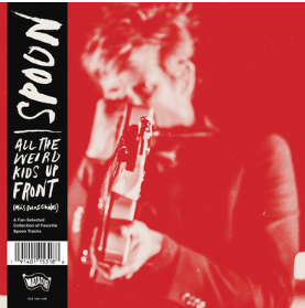 Spoon All The Weird Kids Up Front (More Best Of Spoon)