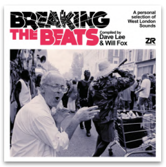 VARIOUS ARTISTS BREAKING THE BEATS : A PERSONAL SELECTION OF WEST LONDON SOUNDS