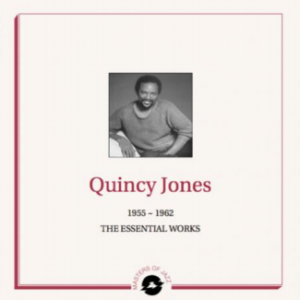 Quincy Jones 1955 - 1962 : The Essential Works