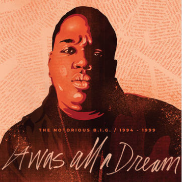 The Notorious B.I.G. It Was All A Dream : The Notorious B.I.G. 1994-1999 (RSD 26 septembre)