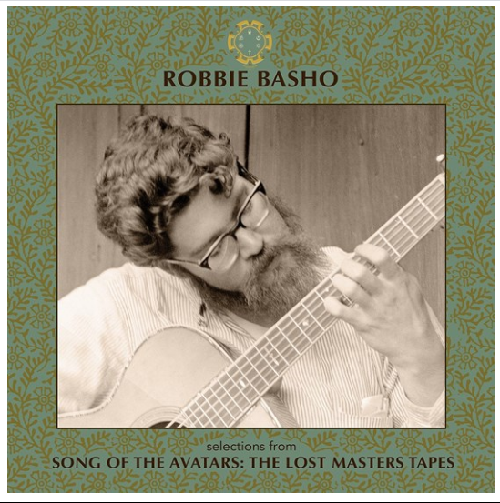 Robbie Basho Selections From Song Of The Avatars: The Lost Master Tapes (RSD 26 septembre-unheard material, unseen photographs, limited to 1000, indie exclusive)