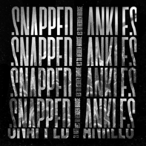Snapped Ankles 21 Metres to Hebden Bridge/Leaf Green (RSD 26 septembre)