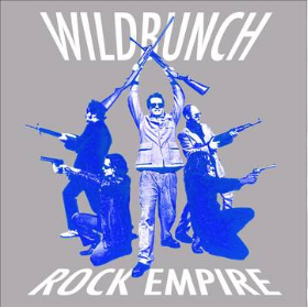 Wildbunch, The (Electric Six) Rock Empire (White Vinyl, remastered, insert w/ liner notes, download, limited to 1000, indie-exclusive RSD 24 Octobre)