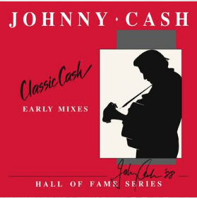 Johnny Cash Classic Cash: Hall Of Fame Series (Early Mixes-RSD 24 Octobre)