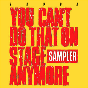 Frank Zappa You Can't Do That On Stage Anymore (Sampler RSD 24 Octobre)