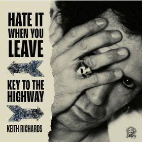 Keith Richards Hate It When You Leave / Key To The Highway (RSD 24 Octobre)