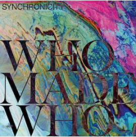 WHOMADEWHO SYNCHRONICITY