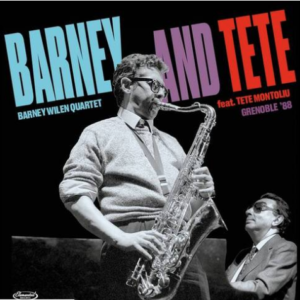 Barney Wilen Quartet feat Tete Montoliu Barney And Tete : Grenoble '88 (first time on vinyl, gatefold, limited to 1000, indie-exclusive Black Friday 2020)