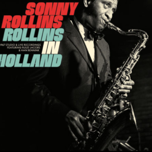 Sonny Rollins Rollins In Holland: The 1967 Studio & Live Recordings (180 Gram, first time on vinyl, extensive booklet, gatefold, limited to 3500, indie-exclusive Black Friday 2020)