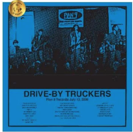 DRIVE-BY TRUCKERS PLAN 9 RECORDS JULY 13 2006 (Black Friday 2020)