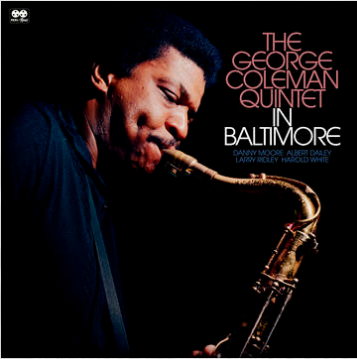 George Coleman Quintet In Baltimore (180 Gram, first time on vinyl, extensive booking with rare photos, limited to 1250, indie-exclusive Black Friday 2020)