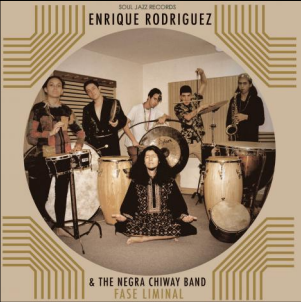 Enrique Rodríguez and the Negra Chiway Band Fase Liminal