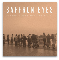 SAFFRON EYES PURSUE A LESS MISERABLE LIFE