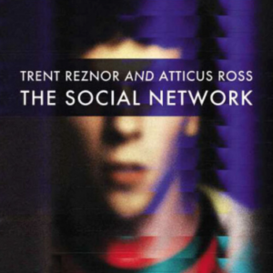 Trent Reznor And Atticus Ross The Social Network (2020 Definitive Edition)