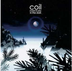 COIL Musick To Play In The Dark