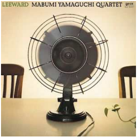 MABUMI YAMAGUCHI QUARTET LEEWARD