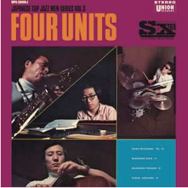AKIRA MIYAZAWA, MASAHIKO SATO, MASAHIKO TOGASHI, YASUO ARAKAWA FOUR UNITS - JAPANESE JAZZ MEN SERIES VOL.3