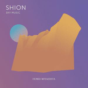 Fumio Miyashita SHION Sky Music