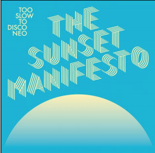 Various Too Slow to Disco NEO presents: The Sunset Manifesto (exclu Indé)