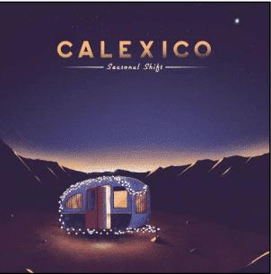 Calexico Seasonal Shift (exclu Indé)