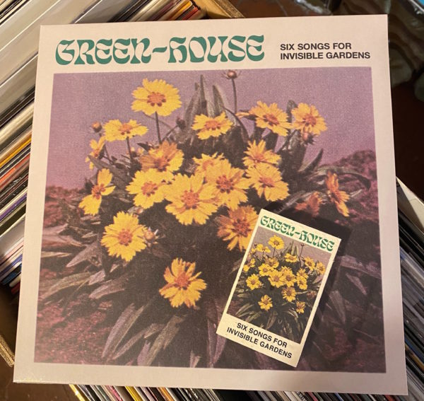 Green-House ‎– Six Songs for Invisible Gardens