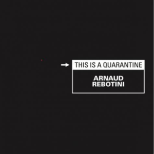 arnaud rebotini this is a quarantine