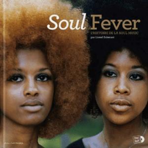 Various Artists Soul Fever «L'histoire de la Soul Music»